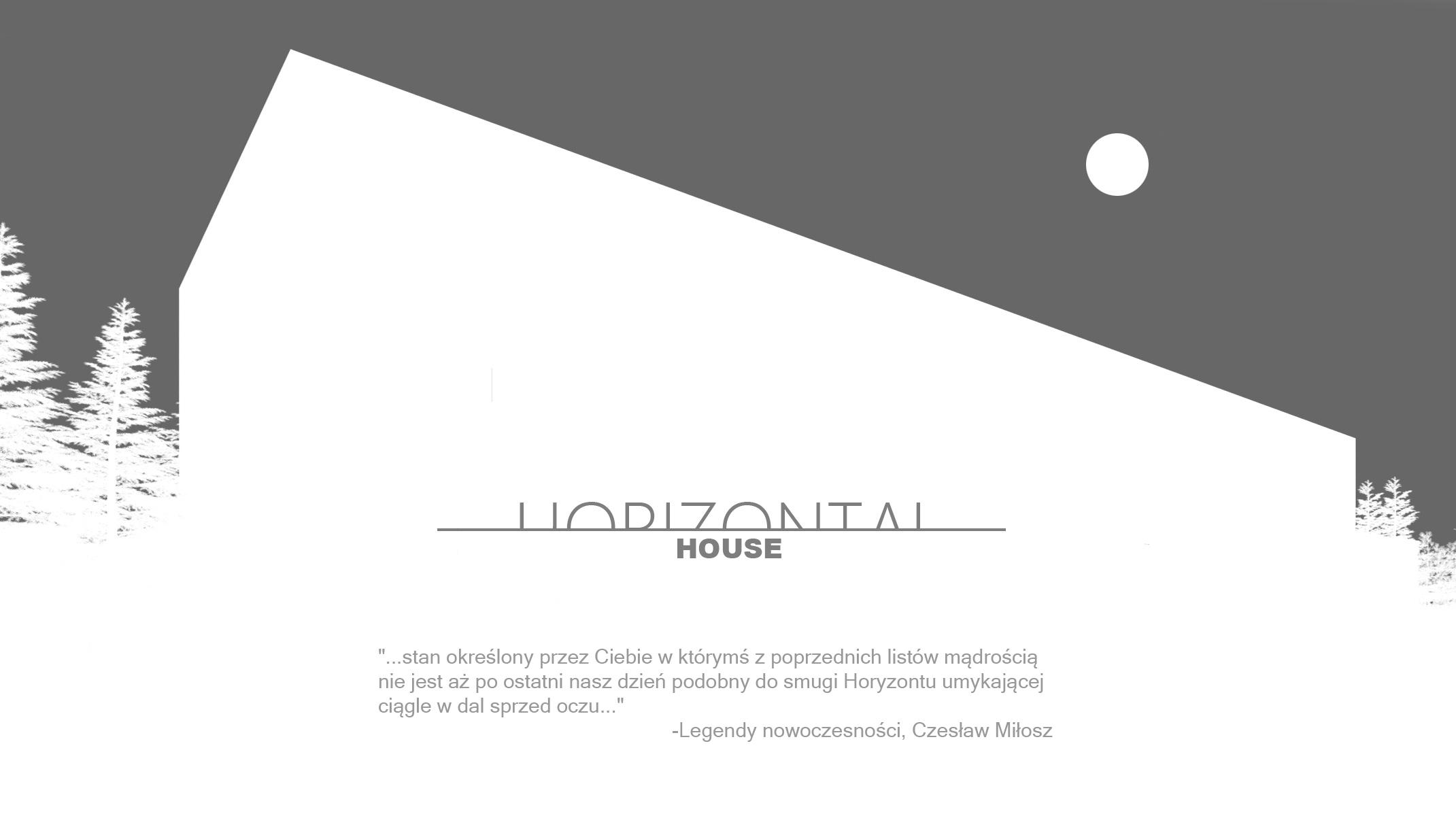 """Horizontal House - cytat """"Legendy nowoczesności"""", Czesław Miłosz"""